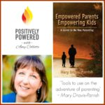 Empowered parents empowering kids – with author mary dravis-parrish